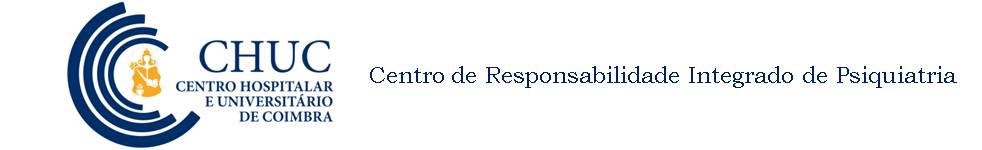 Ir para a HomePage do CENTRO DE RESPONSABILIDADE INTEGRADA DE PSIQUIATRIA E SA�DE MENTAL DOS CHUC